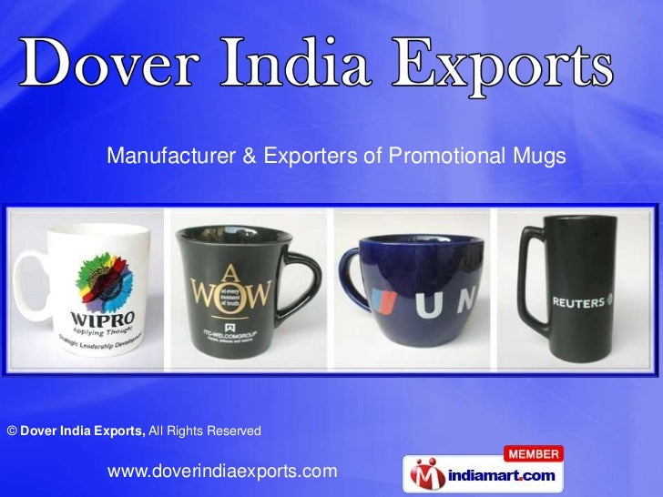 Manufacturer & Exporters of Promotional Mugs© Dover India Exports, All Rights Reserved                www.doverindiaexport...