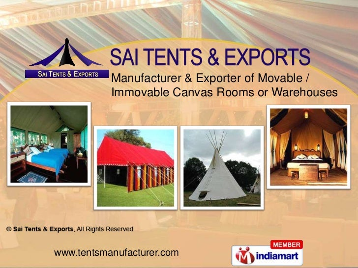 Manufacturer & Exporter of Movable /           Immovable Canvas Rooms or Warehouseswww.tentsmanufacturer.com