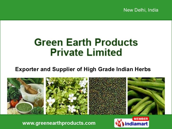 Exporter and Supplier of High Grade Indian Herbs New Delhi, India