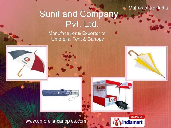 Maharashtra, India         Manufacturer & Exporter of          Umbrella, Tent & Canopywww.umbrella-canopies.com