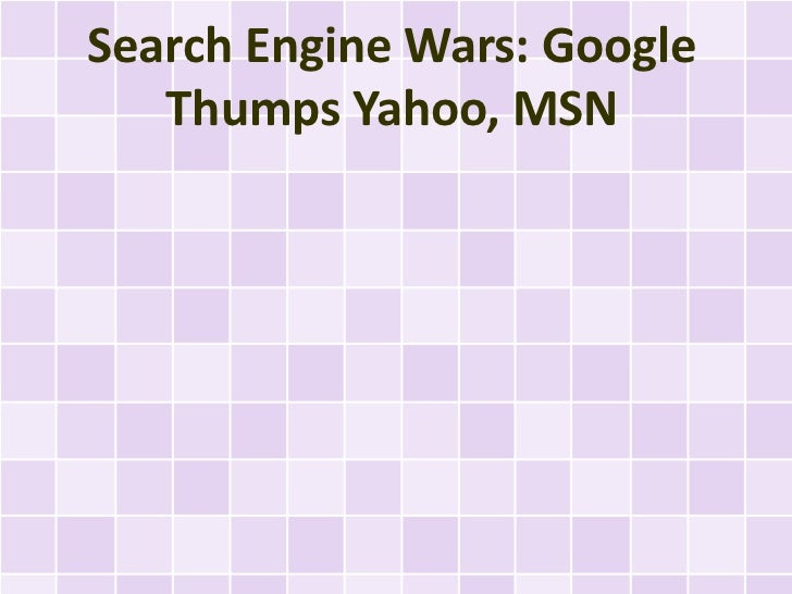 Search Engine Wars: Google   Thumps Yahoo, MSN