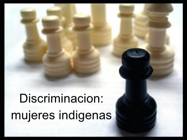 Discriminacion: mujeres indigenas