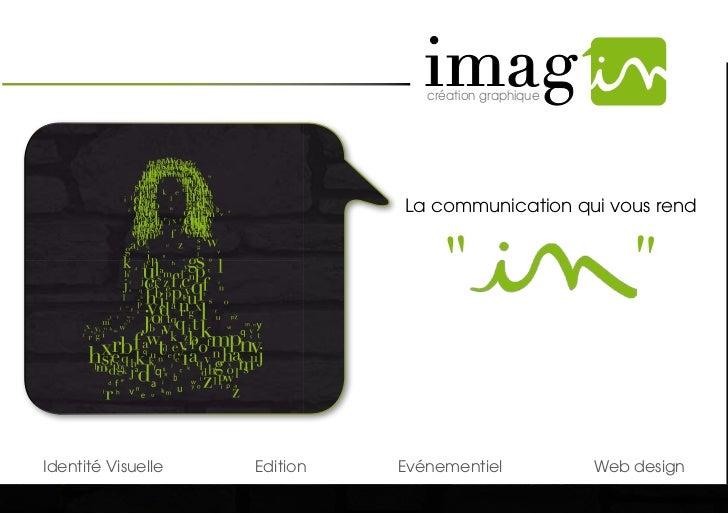 création graphique                              La communication qui vous rendIdentité Visuelle   Edition   Evénementiel  ...