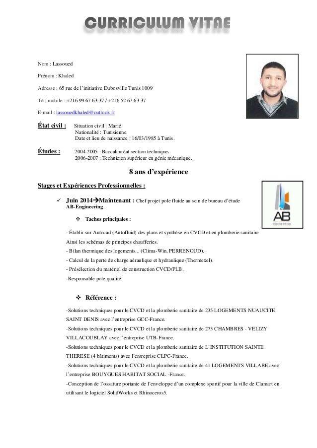 Nom : Lassoued Prénom : Khaled Adresse : 65 rue de l'initiative Dubosville Tunis 1009 Tél. mobile : +216 99 67 63 37 / +21...