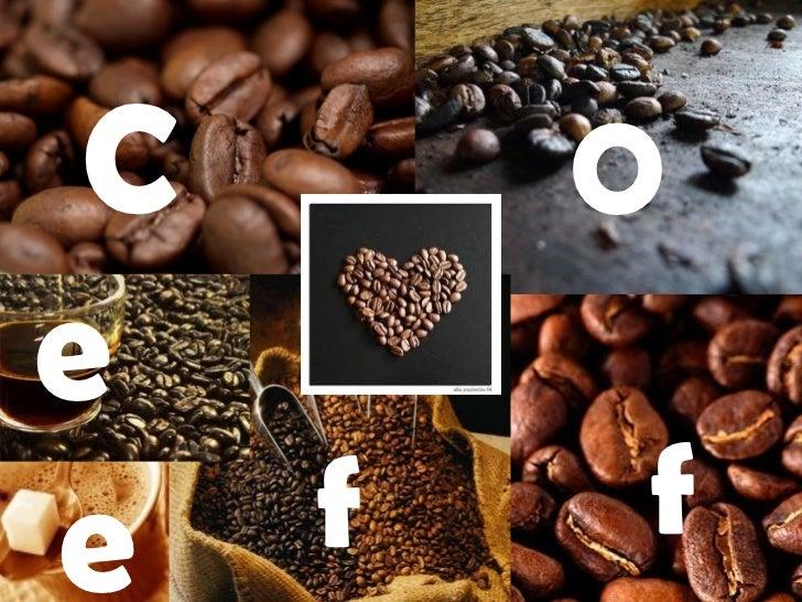 C      O   Coffee e..ee  f     f