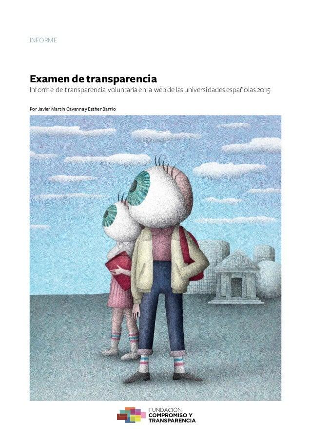Examen de transparencia Informedetransparenciavoluntariaenlawebdelasuniversidadesespañolas2015 INFORME Por Javier Mart...