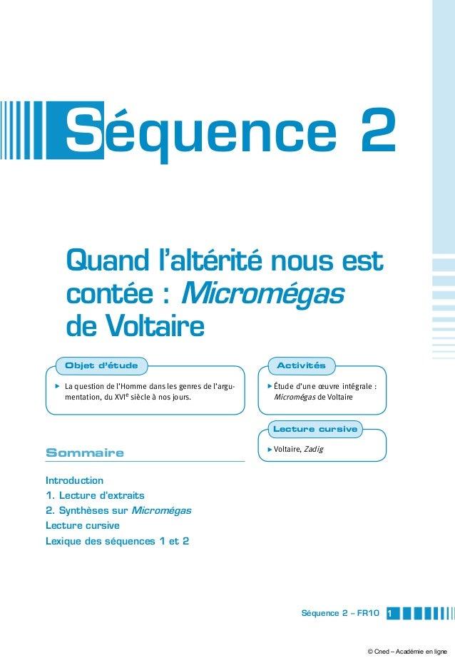 1Séquence 2 – FR10 Séquence 2 Quand l'altérité nous est contée: Micromégas de Voltaire Sommaire Introduction 1. Lecture d...