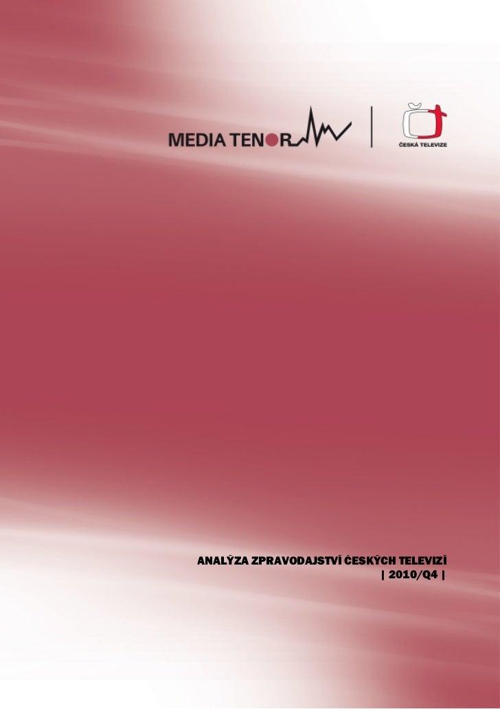 ANALÝZA ZPRAVODAJSTVÍ ČESKÝCH TELEVIZÍ                           | 2010/Q4 |
