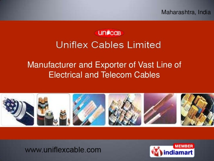 Maharashtra, India<br />Manufacturer and Exporter of Vast Line of Electrical and Telecom Cables<br />