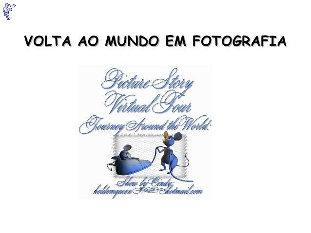 VOLTA AO MUNDO EM FOTOGRAFIAVOLTA AO MUNDO EM FOTOGRAFIA