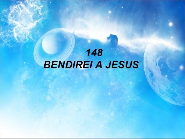 148 BENDIREI A JESUS