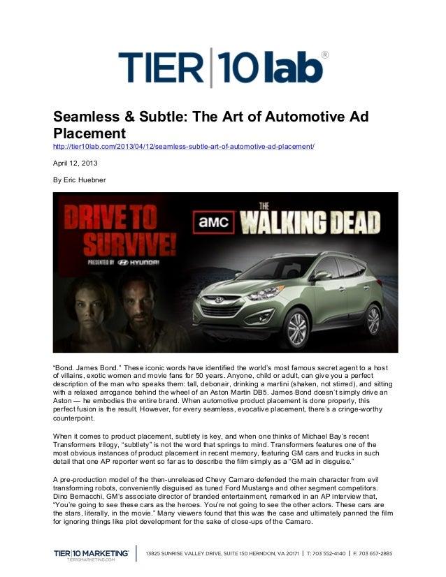 Seamless & Subtle: The Art of Automotive AdPlacementhttp://tier10lab.com/2013/04/12/seamless-subtle-art-of-automotive-ad-...