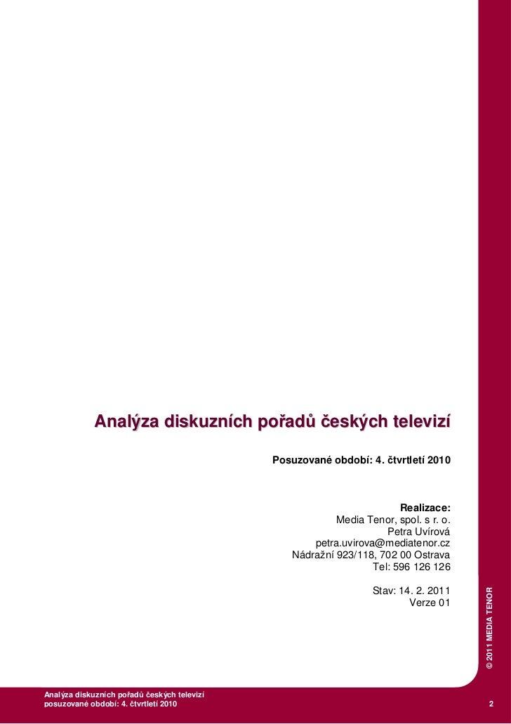 Analýza diskuzních pořadů českých televizí - Q 4 / 2010 Slide 2