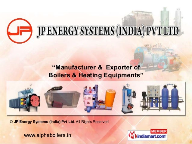 """© JP Energy Systems (India) Pvt Ltd. All Rights Reserved """"Manufacturer & Exporter of Boilers & Heating Equipments"""""""