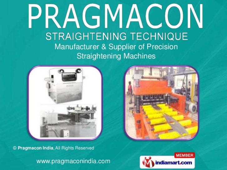 Manufacturer & Supplier of Precision <br />Straightening Machines<br />