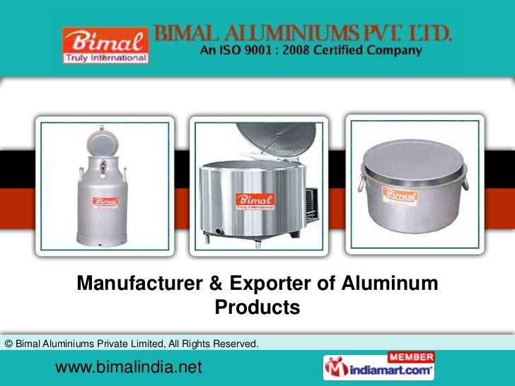 Manufacturer & Exporter of Aluminum                            Products© Bimal Aluminiums Private Limited, All Rights Rese...