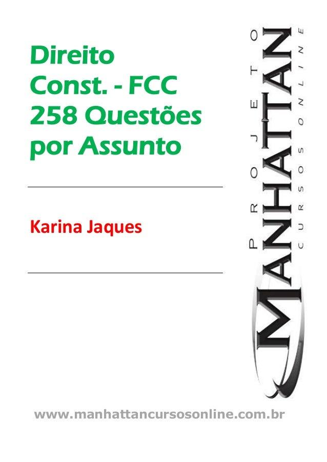 Direito Const. - FCC 258 Questões por Assunto Karina Jaques www.manhattancursosonline.com.br
