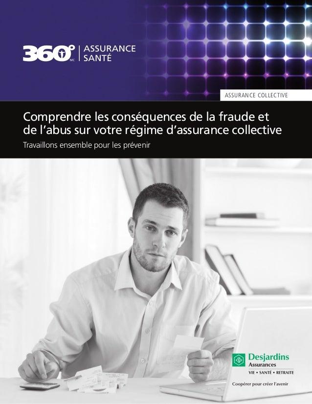 ASSURANCE COLLECTIVE Comprendre les conséquences de la fraude et de l'abus sur votre régime d'assurance collective Travail...