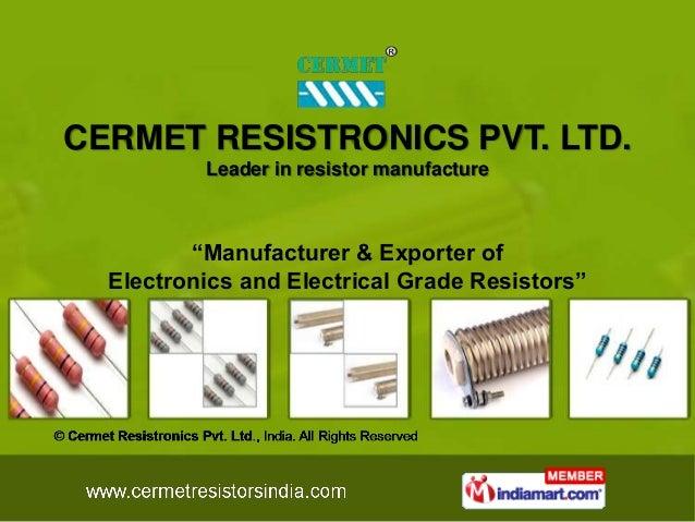 """CERMET RESISTRONICS PVT. LTD.          Leader in resistor manufacture         """"Manufacturer & Exporter of  Electronics and..."""