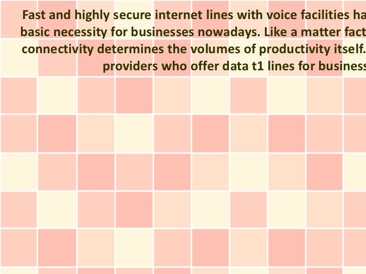 Fast and highly secure internet lines with voice facilities habasic necessity for businesses nowadays. Like a matter factc...