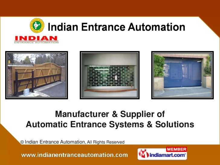 Manufacturer & Supplier of  Automatic Entrance Systems & Solutions© Indian Entrance Automation, All Rights Reserved