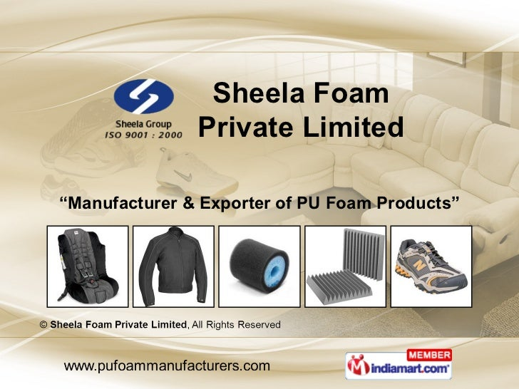 """ Manufacturer & Exporter of PU Foam Products"" Sheela Foam Private Limited"