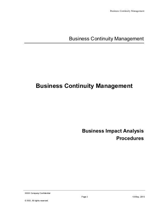 Business Continuity Management XXXX Company Confidential Page ii 18 May, 2015 © XXX. All rights reserved Business Continui...