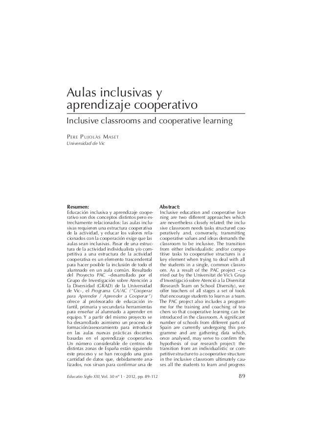 Educatio Siglo XXI, Vol. 30 nº 1 · 2012, pp. 89-112 89 Aulas inclusivas y aprendizaje cooperativo Inclusive classrooms and...