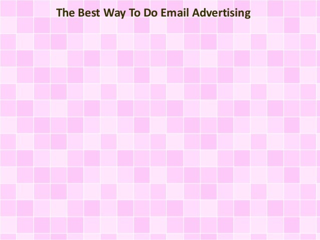 The Best Way To Do Email Advertising
