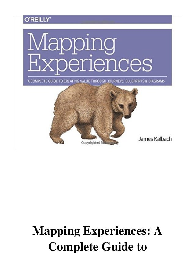 2016  Mapping Experiences  Pdf  A Complete Guide To Creating Value