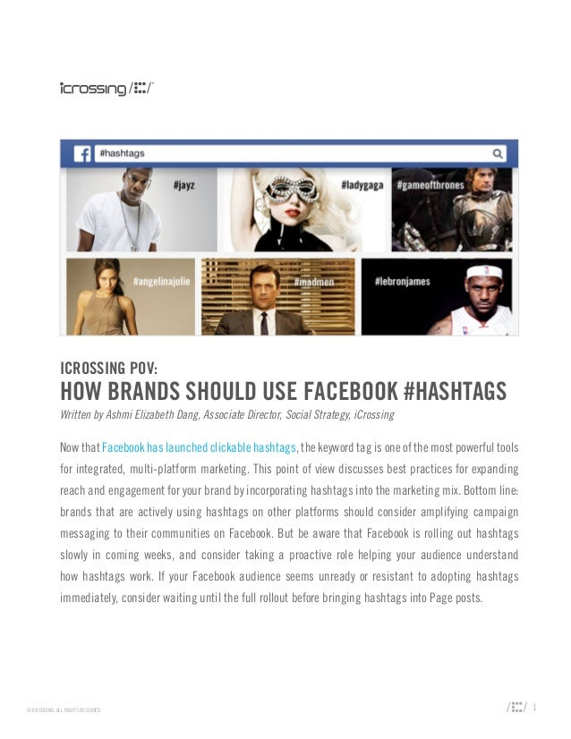 ICROSSING POV:Now that Facebook has launched clickable hashtags, the keyword tag is one of the most powerful toolsfor inte...