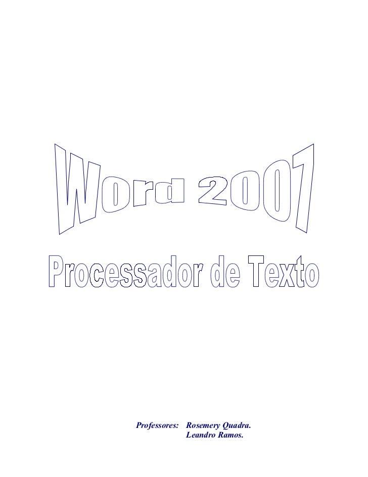 Professores: Rosemery Quadra.             Leandro Ramos.