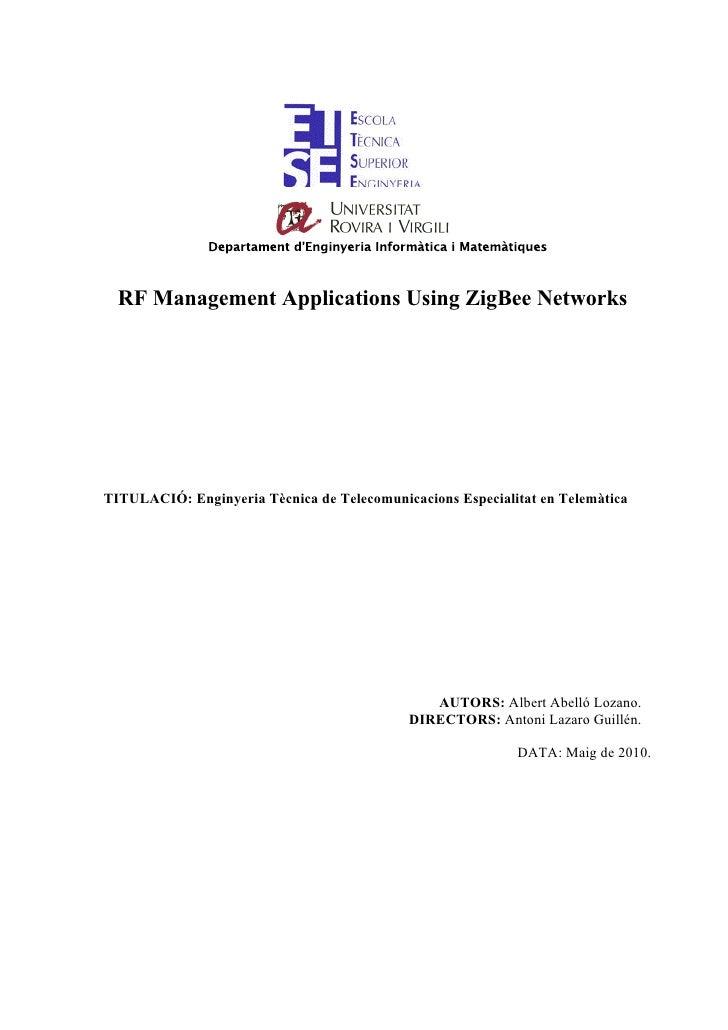 RF Management Applications Using ZigBee NetworksTITULACIÓ: Enginyeria Tècnica de Telecomunicacions Especialitat en Telemàt...