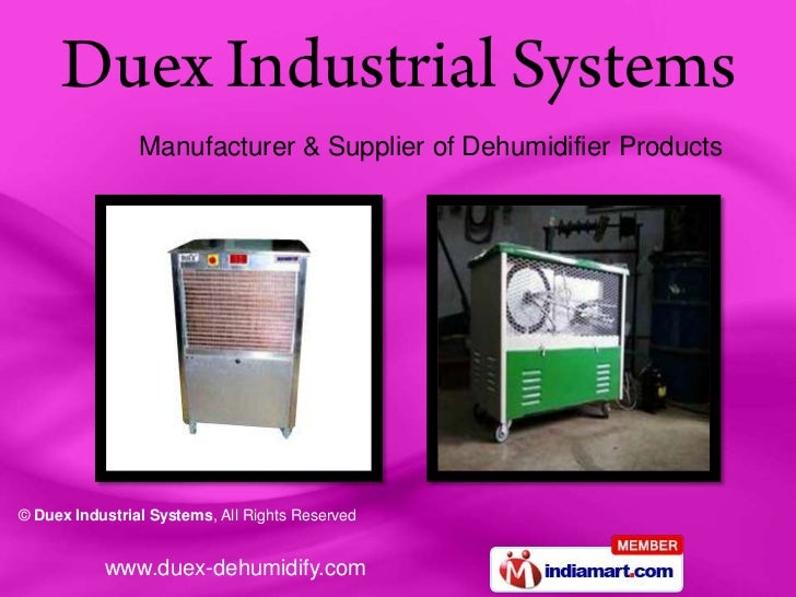 Manufacturer & Supplier of Dehumidifier Products© Duex Industrial Systems, All Rights Reserved           www.duex-dehumidi...