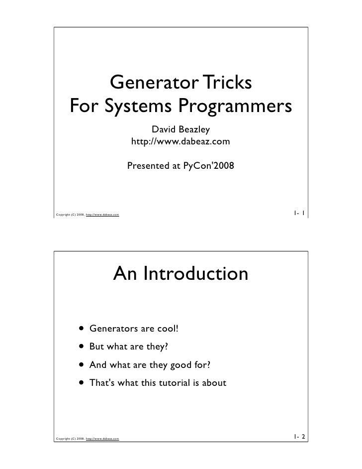 Generator Tricks         For Systems Programmers                                                  David Beazley           ...