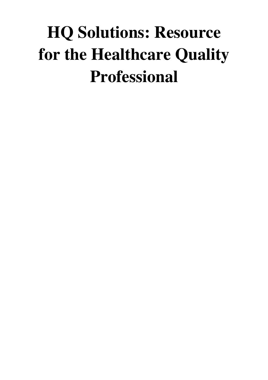 (2017) HQ Solutions (PDF) Resource for the Healthcare Quality Profes… page 2