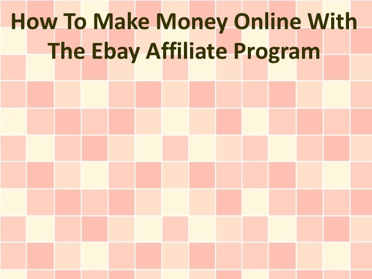 How To Make Money Online With  The Ebay Affiliate Program