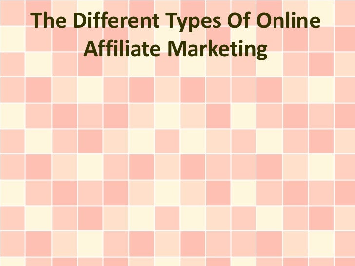 The Different Types Of Online     Affiliate Marketing