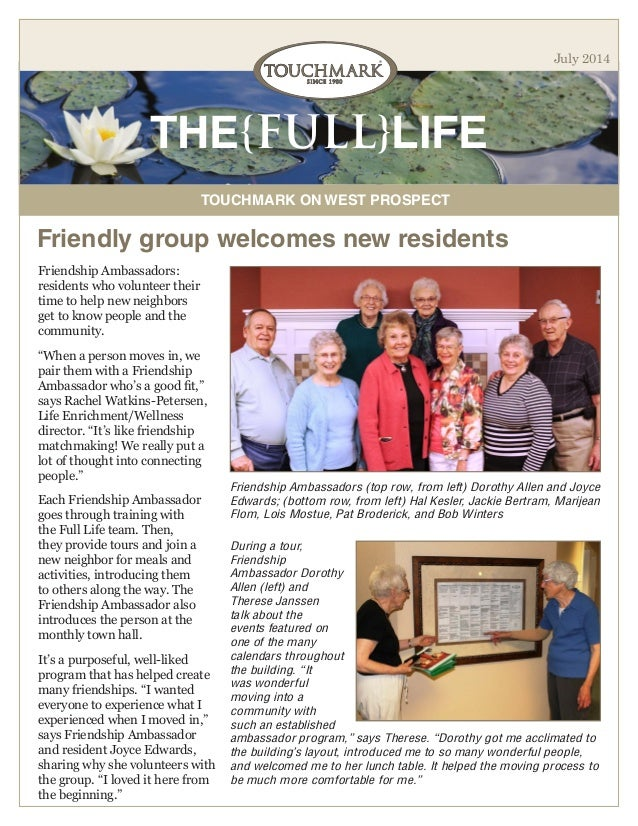 THE{FULL}LIFE TOUCHMARK ON WEST PROSPECT July 2014 Friendship Ambassadors: residents who volunteer their time to help new ...