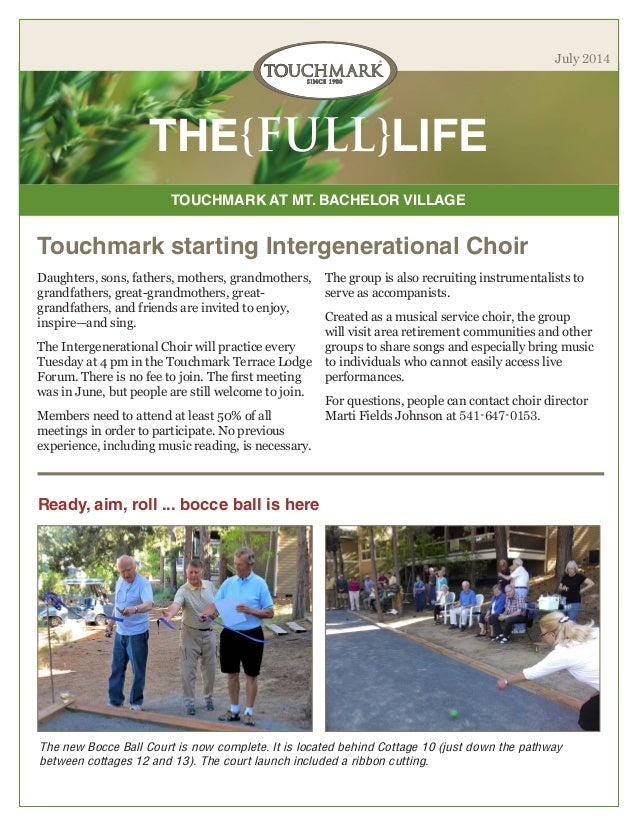 TOUCHMARK AT MT. BACHELOR VILLAGE THE{FULL}LIFE July 2014 Touchmark starting Intergenerational Choir Daughters, sons, fath...