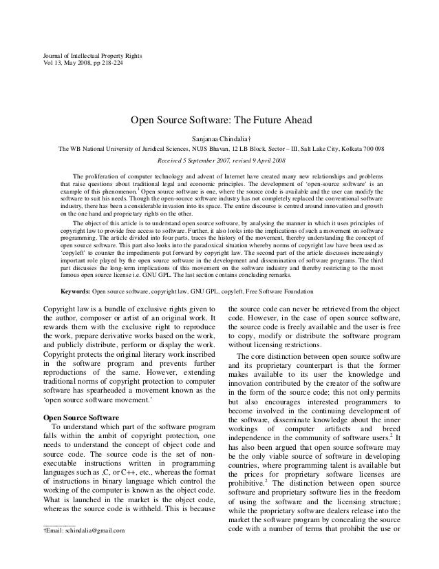 Journal of Intellectual Property Rights Vol 13, May 2008, pp 218-224 Open Source Software: The Future Ahead Sanjanaa Chind...