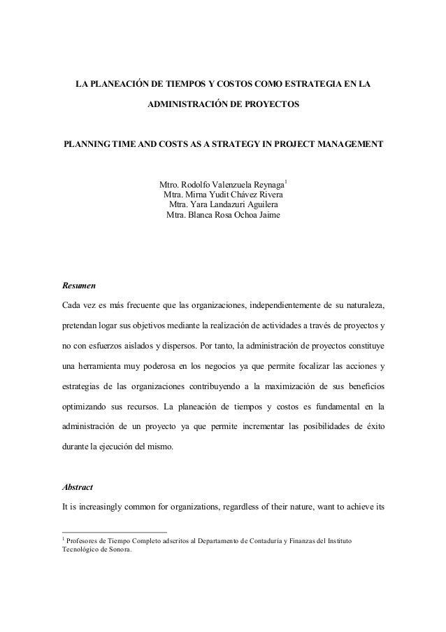 LA PLANEACIÓN DE TIEMPOS Y COSTOS COMO ESTRATEGIA EN LA  ADMINISTRACIÓN DE PROYECTOS  PLANNING TIME AND COSTS AS A STRATEG...
