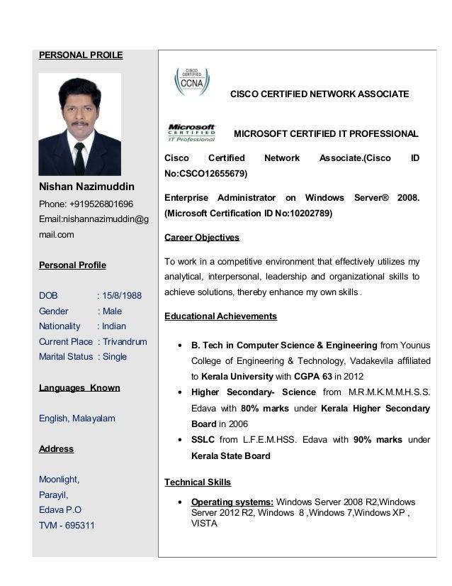 PERSONAL PROILE Nishan Nazimuddin Phone: +919526801696 Email:nishannazimuddin@g mail.com Personal Profile DOB : 15/8/1988 ...