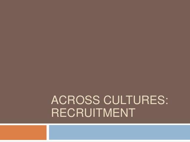 ACROSS CULTURES: RECRUITMENT