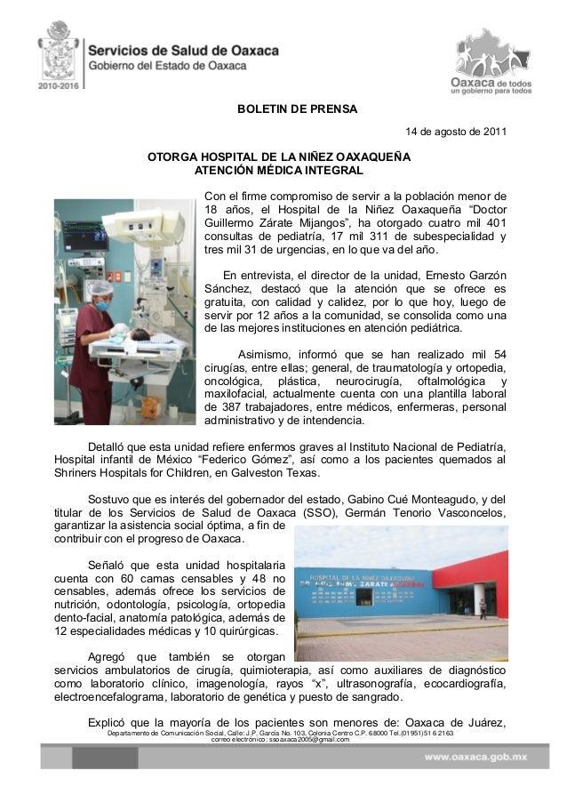 BOLETIN DE PRENSA 14 de agosto de 2011 OTORGA HOSPITAL DE LA NIÑEZ OAXAQUEÑA ATENCIÓN MÉDICA INTEGRAL Con el firme comprom...