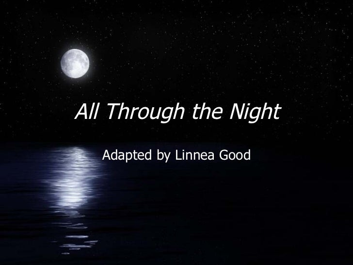 All Through the Night Adapted by Linnea Good