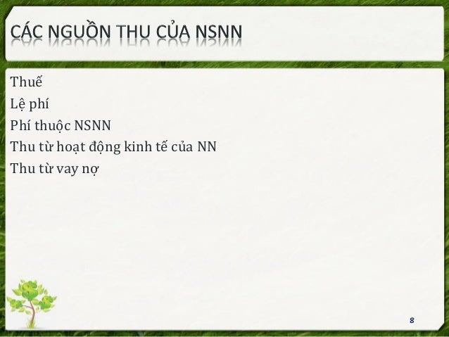 Thuế Lệ phí Phí thuộc NSNN Thu từ hoạt động kinh tế của NN Thu từ vay nợ 8