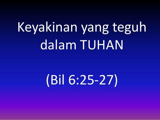 Keyakinan yang teguh   dalam TUHAN    (Bil 6:25-27)