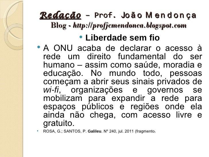 Redação – Prof. Jo ã o M e n d o n ç a      Blog - http://profjcmendonca.blogspot.com            Liberdade sem fio        ...