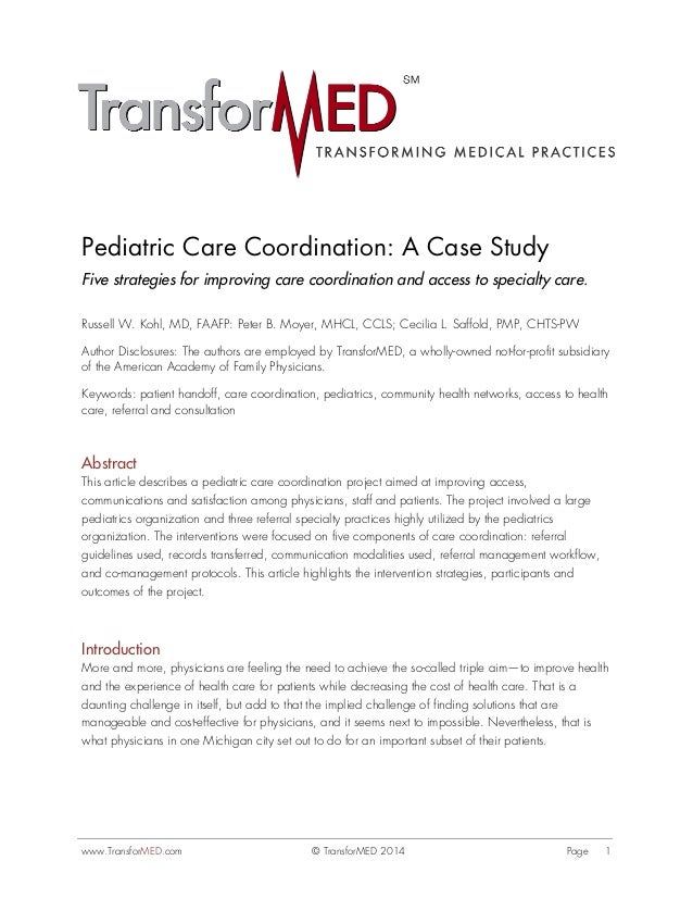 www.TransforMED.com © TransforMED 2014 Page 1 Pediatric Care Coordination: A Case Study Five strategies for improving care...